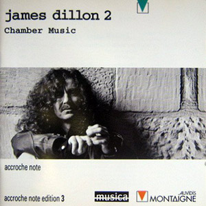 James Dillon 2 (1950) - Chamber Music