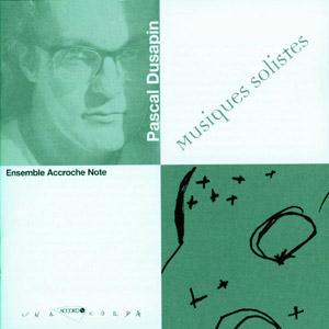 Pascal Dusapin (1955) - Musiques solistes
